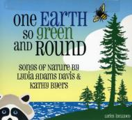 One Earth So Green And Round -Songs Of Nature