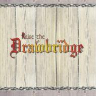 Raise The Drawbridge