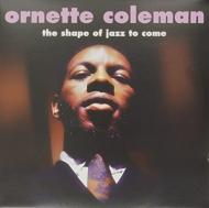 Ornette Coleman/Shape Of Jazz To Come