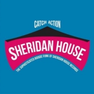 Catch Action: Sophisiticated Boogie Funk Of Sheridan House Rec