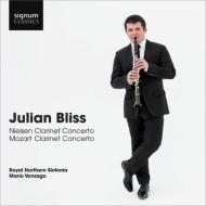 Mozart Clarinet Concerto, Nielsen Clarinet Concerto, etc : Julian Bliss(Cl)Venzago / Royal Northern Sinfonia