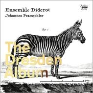 The Dresden Album-dresden Court Music: Pramsohler(Vn)Ensemble Diderot