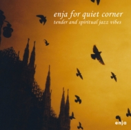 Enja For Quiet Corner 【Loppi・HMV限定盤】