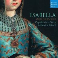 『イサベル〜女王の音楽』 カペラ・デ・ラ・トーレ