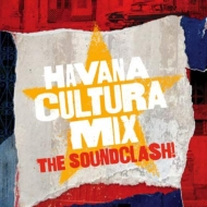 Gilles Peterson Presents Havana Cultura Mix -The Soundclash!