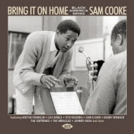 Bring It On Home Black America Sings Sam Cooke 〜ブラック アメリカが歌うサム