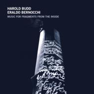 music for fragments from the inside harold budd eraldo bernocchi