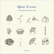 Quiet Corner -A Collection Of Sensitive Music