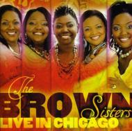 Brown Sisters Live In Chicago