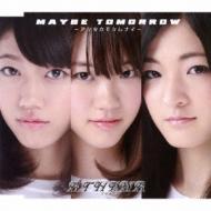 MAYBE TOMORROW 〜アシタカモシレナイ〜