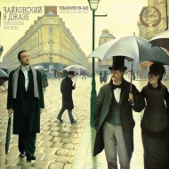 Tchaikovsky In Jazz-the Seasons: Sergei Zhilin Trio