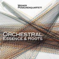 『オーケストラル・エッセンス&ルーツ』 ウィーン・トロンボーン四重奏団