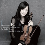 無伴奏ヴァイオリンのためのソナタとパルティータ全曲 千住真理子(2014)(2CD)
