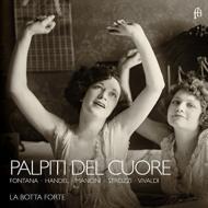 Palpiti Del Cuore-fontana, Handel, F.mancini, Strozzi, Vivaldi: La Botta Forte