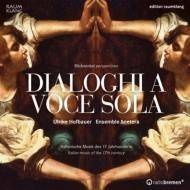 Dialoghi A Voce Sola-italian Music Of 17th Century: Hofbauer(S)Ensemble & Cetera