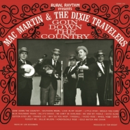Mac Martin And The Dixie Travelers/Goin Down The Country
