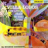 ヴィラ=ロボス:カイピラの小さな汽車、ヒナステラ:エスタンシア、パナンビ グーセンス&ロンドン響