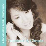 渡辺綾美: Plays Schubert & Chopin