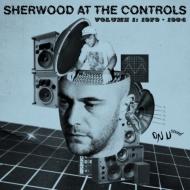 Sherwood At The Controls -Volume 1: 1979-1984