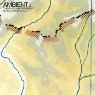 Ambient 2 -Plateaux Of Mirror