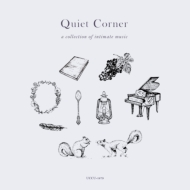 Quiet Corner -A Collection Of Intimate Music