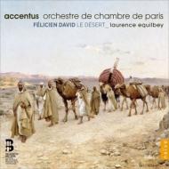 交響的オード『砂漠』 エキルベイ&アクサンチュス、パリ室内管弦楽団(2CD)