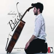 Adriano Fazio: Thinking Bach-j.s.bach & His Contemporaries