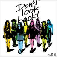 Don't look back! 【通常盤Type-C】(CD+DVD)