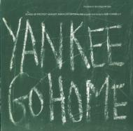 Yankee Go Home: Songs Of Protest Against American