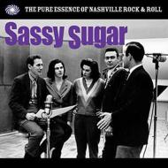 Various/Sassy Sugar: The Pure Essence Of Nashville Rock N Roll