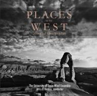 Places In The West-music Of Dan Welcher: Univ Of Texas Wind Ensemble
