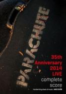 Parachute 35th Anniversary 2014 Live Complete Score