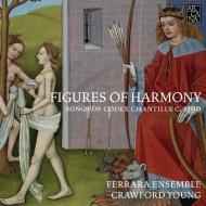 Figures Of Harmony-songs Of Codex Chantilly C.1390: Crawford Young / Ferrara Ensemble