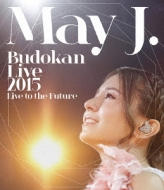 May J.Budokan Live 2015 〜Live to the Future〜(Blu-ray2枚組)
