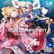 Vocalize / Twin Cherry