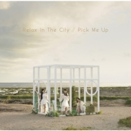 Relax In The City / Pick Me Up 【通常盤】