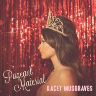 Kacey Musgraves/Pageant Material