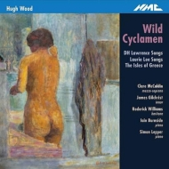 ウッド、ヒュー(1932-)/Wild Cyclamen: Mccaldin(Ms) Gilchrist(T) Roderick Williams(Br) Burnside S.lepper(P)