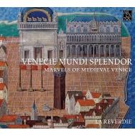 Venecie Mundi Splendor-marvels Of Medieval Venice: La Reverdie