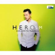 『HEROism』 坂下忠弘、江澤隆行
