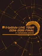 fripSide LIVE TOUR 2014-2015 FINAL in YOKOHAMA ARENA 【Blu-ray 初回限定盤】