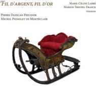 Fil D'argent, Fil D'or-philidor, Monteclair: M-c.labbe Treupel-franck(Fl)