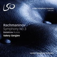 ラフマニノフ:交響曲第3番、バラキレフ:交響詩『ロシア』 ゲルギエフ&ロンドン響