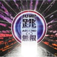 JUMP AROUND ∞ (+DVD)【初回限定盤】