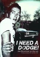 I Need A Dodge!: Joe Strummer On The Run