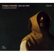 La Oreja De Zurbaran: P.van Nevel / Huelgas Ensemble