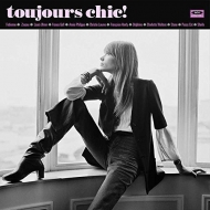 Toujours Chic!: More French Girl Singers Of The 1960' s (アナログレコード)