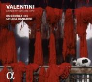 ヴァレンティーニ:協奏曲集 作品7よりヴァイオリン協奏曲と合奏協奏曲 アンサンブル415