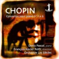 ピアノ協奏曲第1番、第2番 ドニ・パスカル、フランソワ=グザヴィエ・ロト&レ・シエクル