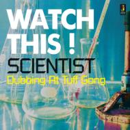 Scientist/Watch This - Dubbing At Tuff Gong